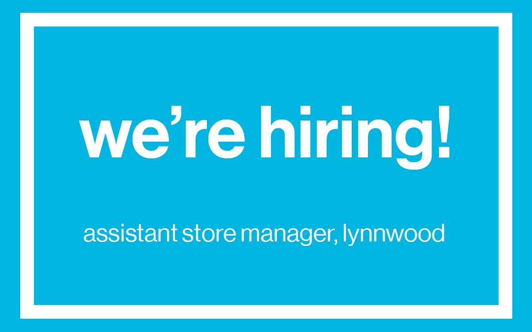 We're hiring! Assistant Store Manager, Lynnwood