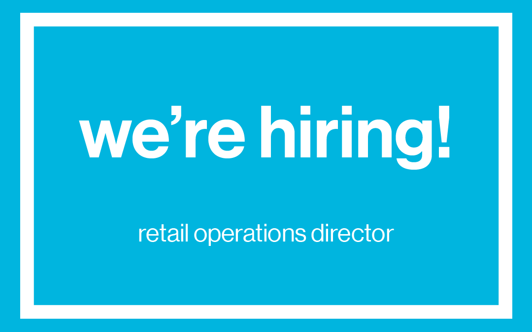 We're Hiring! Retail Operations Director